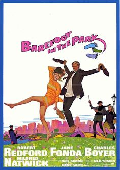 Barefoot in the Park.  Neil Simon at his best.  Oh, and Robert Redford and Jane Fonda.