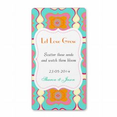 """Wedding Favors Seed Packet Labels Let Love Grow .  A fabulous idea for wedding favors, get some little envelopes fill with a few flower seeds then add these cute labels in a pink, orange teal and white Moroccan style pattern """"Let Love Grow"""" scatter these seeds and watch them bloom, personalize with your wedding date and initials or names. How cute is that and just think how thrilled your guests will be with this special gift."""