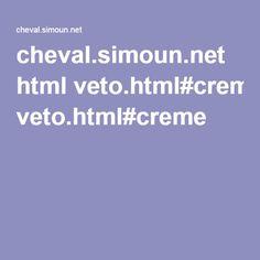 cheval.simoun.net html veto.html#creme