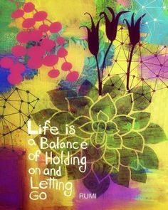 Life is a balance of holding And letting go  #healing #dream #inspirational #holistic #serenity #inspire www.facebook.com/...