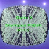 Goim X - Olympus Fl@sh #002 by Goim X on SoundCloud