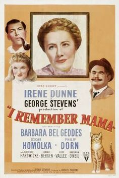 I Remember Mama  Shown May 2013. Portrays the struggles of a Norwegian immigrant family at the turn of the century in San Francisco.