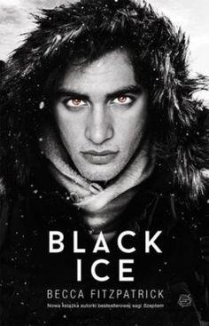 """Becca Fitzpatrick, """"Black ice"""", przeł. Mariusz Gądek, Wydawnictwo Otwarte, Kraków 2014. 447 stron"""