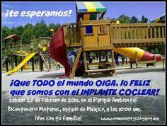 ¡Que TODO el mundo OIGA, lo FELIZ que somos con el IMPLANTE COCLEAR! RED DE IMPLANTE COCLEAR Te invita a que te unas a nuestra CELEBRACIÓN el sábado 28 de febrero de 2015, en el Parque Ambiental Bicentenario Metepec, a las 10:00 am. http://noemiastorga.blogspot.com/