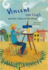 Vincent van Gogh and the Colors of the Wind Chiara Lossani  Octavia Monaco HARDCOVER; Published: 1/18/2011