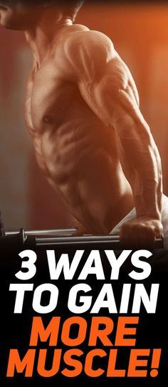 Check out 3 ways to gain more muscle mass! #fitness #gym #exercise #workout #muscle #bodybuilding