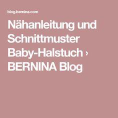 Nähanleitung und Schnittmuster Baby-Halstuch › BERNINA Blog