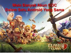 Tutorial Android Indonesia: Trik Bermain 2 Akun Clash Of Clans Di Satu Android...