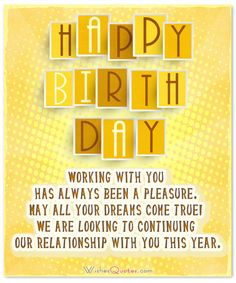 Birthday Wishes for Clients and Customers that Show you Care Birthday Wishes For Clients, Nice Birthday Messages, Best Birthday Wishes, Wishes For You, Birthday Greetings, Birthday Cards, Champagne Birthday, Happy Birthday Daddy, Yellow Birthday