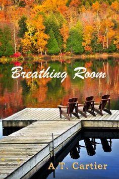 Breathing Room by A.T. Cartier, http://www.amazon.com/dp/B0095TJTU4/ref=cm_sw_r_pi_dp_fvK8qb1BXWYWC