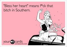 Hahaha i say this all the time....and yup sums it up!  Bless her heart!
