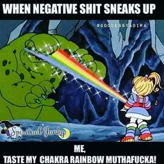 'Taste my chakra rainbow motherfucka'