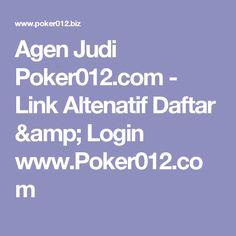 Agen Judi Poker012.com - Link Altenatif Daftar & Login www.Poker012.com