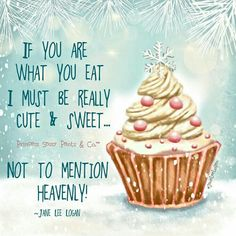 If you are what you eat i must be really cute and sweet. Not to mention heavenly. Girly Quotes, Sassy Quotes, Cute Quotes, Thing 1, Sassy Pants, What You Eat, Happy Birthday Me, Happy Brithday, 50 Birthday