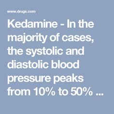 Kedamine - In the majority of cases, the systolic and diastolic blood pressure peaks from 10% to 50% above preanesthetic levels shortly after induction of anesthesia, but the elevation can be higher or longer in individual cases