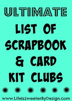 This huge list of every monthly scrapbook, card making, Project Life, stamping kit club I could find in the United States!  A great resource for monthly craft kits!  - Life is Sweeter By Design