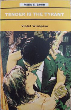 Tender Is The Tyrant by Violet Winspear no.258 printed by Mills and Boon in 1968.