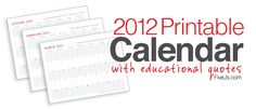 2012 Printable Calendar with interesting quotes for each month. I like the quote for August.
