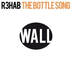 R3hab – The Bottle Song (Remixes)
