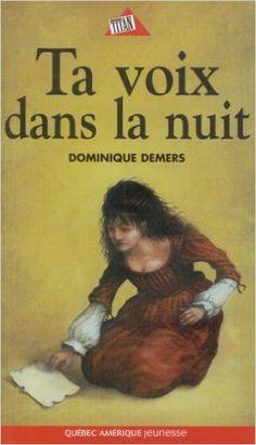 TA VOIX DANS LA NUIT: Amazon.com: DOMINIQUE DEMERS: Books