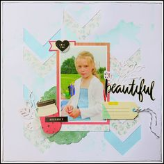 scrapbooking - for the love of paper: Hello Beautiful.