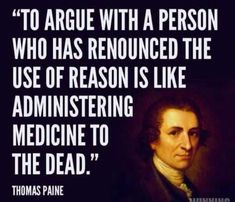 Quotable Quotes, Wisdom Quotes, Quotes To Live By, Me Quotes, Funny Quotes, Brainy Quotes, The Words, Thomas Paine Quotes, Great Quotes