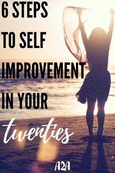 6 Steps to Achieve Self Improvement in your Twenties.