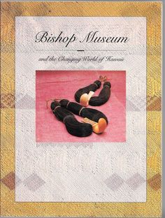 Bishop Museum and the Changing World of Hawaii 1993 Paperback Edition