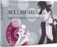 Mode-Accessoires: Vorlagen für Modedesign & zweisprachiges Nachschlagewerk von F. Volker Feyerabend http://www.amazon.de/dp/3830708572/ref=cm_sw_r_pi_dp_dLnuub0P8MT37