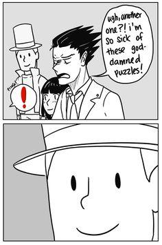 Professor Layton vs. Phoenix Wright. _________ the hell you just say