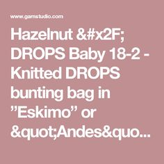 """Hazelnut / DROPS Baby 18-2 - Knitted DROPS bunting bag in """"Eskimo"""" or """"Andes"""". - Free pattern by DROPS Design"""