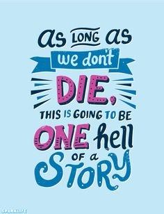 "SparkLife » ""As Long As We Don't Die, This Is Going to Be One Hell of a Story"": Risa Rodil Illustrates Our Favorite Paper Towns Quotes!"