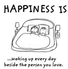 HAPPINESS IS.waking up every day beside the person you love - Cute Happy Quotes, Happy Quotes Inspirational, Words Quotes, Me Quotes, Live Quotes For Him, Family Quotes, Sayings, Make Me Happy, Are You Happy