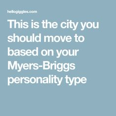 This is the city you should move to based on your Myers-Briggs personality type
