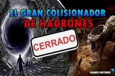 CIENTÍFICOS ATERRADOS CIERRAN EL GRAN COLISIONADOR DE HADRONES | Mundo M...