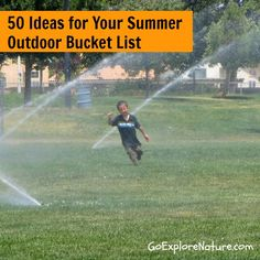 Get busy! 50 ideas, 5 categories, perfect for girls and boys! Nature Crafts, Things to Do in Your Backyard, Ideas for Outdoor Messy Play, Ways to Explore you Community, and Fun Science Activities.