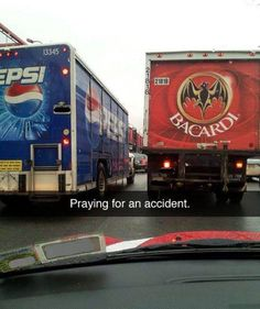 Praying for an accident #Accident, #Cold, #Drink, #Funny, #Truck