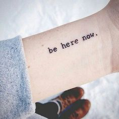 Beautiful be here now quote tattoo with 51 pretty family wording tattoos on Wrist Tattoos Quotes, Wörter Tattoos, Tattoo Quotes For Women, Tattoos For Women Small, Trendy Tattoos, Tattoo Fonts, Small Tattoo Quotes, Tatoos, Short Quote Tattoos
