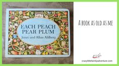 Each Peach Pear Plum. A book as old as me    I have been meaning to write this post for years. I am not sure why I never did. It's one of those things that you think I'll get around to it eventually but then life takes over. There is this book that I love called Each Peach Pear Plum.   Currently we have a hardback cover that I found out of serendipity in a Bali bookstore between princesses and transformer sticker books. Right now I'm on the second copy of this book I'm not sure where the…