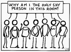 Why am I the only shy person in the room?