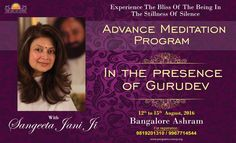 """All that you seek in your life is bliss, that divine union with your source."" #SriSri   Experience the bliss of the being in the stillness of silence in Advance Meditation Program with Sangeeta Jani ji at Art of Living International Ashram in presence of Gurudev Sri Sri Ravi Shankar. Dates: 12th - 15th August Register Online: programs.vvmvp.org For Details Call: 9819201310/9967714544"