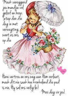 Good Morning Wishes, Day Wishes, Lekker Dag, Afrikaanse Quotes, Goeie Nag, Goeie More, Verses, Prayer, Cheesecake