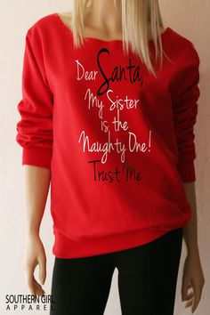 e70d70e6a Christmas Sweater. Dear Santa My Sister is the Naughty One. Christmas Shirts.  Funny Christmas. Womens Christmas. Wide Neck or Crew Neck