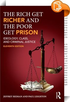 The Rich Get Richer and the Poor Get Prison    ::  <P>For nearly 40 years, this classic text has taken the issue of economic inequality seriously and asked: Why are our prisons filled with the poor? Why aren't the tools of the criminal justice system being used to protect Americans from predatory business practices and to punish well-off people who cause widespread harm? </P> <P>The <I>Rich Get Richer</I> shows readers that much that goes on in the criminal justice system violates citi...