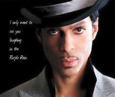 I only want to see you laughing in the Purple Rain