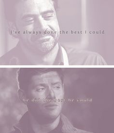 In My Time Of Dying and As Time Goes By This pisses me off because it was not the best he could, but he has brainwashed those boys into thinking that they didn't deserve better. As Time Goes By, No Time For Me, Crying My Eyes Out, John Winchester, New Actors, Deserve Better, The Brethren, Supernatural Fandom, Happy Endings