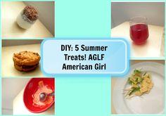 DIY: 5 Summer Treats!! AGLF American Girl! How to.