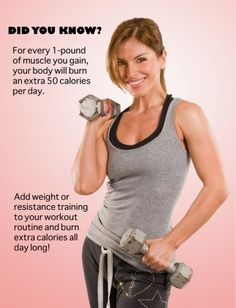 For every 1 pound of muscle you gain, your body will burn an extra 50 calories per day...