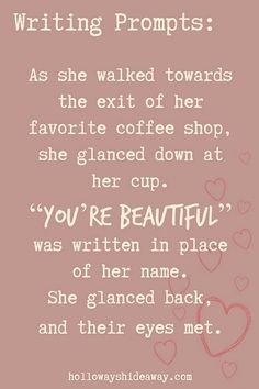 Holiday Writing Prompts Part she walked towards the exit of her favorite coffee shop, she glanced down at her cup. Holiday Writing Prompts Part she walked towards the exit of her favorite coffee shop, she glanced down at her cup. Romantic Writing Prompts, Essay Writing Help, Book Prompts, Writing Prompts For Writers, Writing Romance, Book Writing Tips, Creative Writing Prompts, Writing Words, Writing Quotes