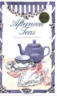 Afternoon Teas: Recipes, History, Menus (Between Friends Cookbook) by Pam McKee Tea Quotes, Tea And Books, Afternoon Tea Parties, Afternoon Tea Recipes, Afternoon Delight, Cuppa Tea, Tea Sandwiches, My Cup Of Tea, Vintage Tea